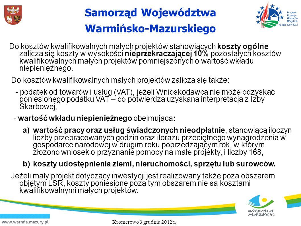 Samorząd Województwa Warmińsko-Mazurskiego Do kosztów kwalifikowalnych małych projektów stanowiących koszty ogólne zalicza się koszty w wysokości niep