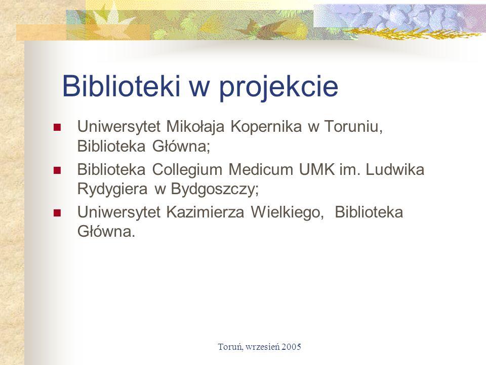 Toruń, wrzesień 2005 Biblioteki w projekcie Uniwersytet Mikołaja Kopernika w Toruniu, Biblioteka Główna; Biblioteka Collegium Medicum UMK im. Ludwika