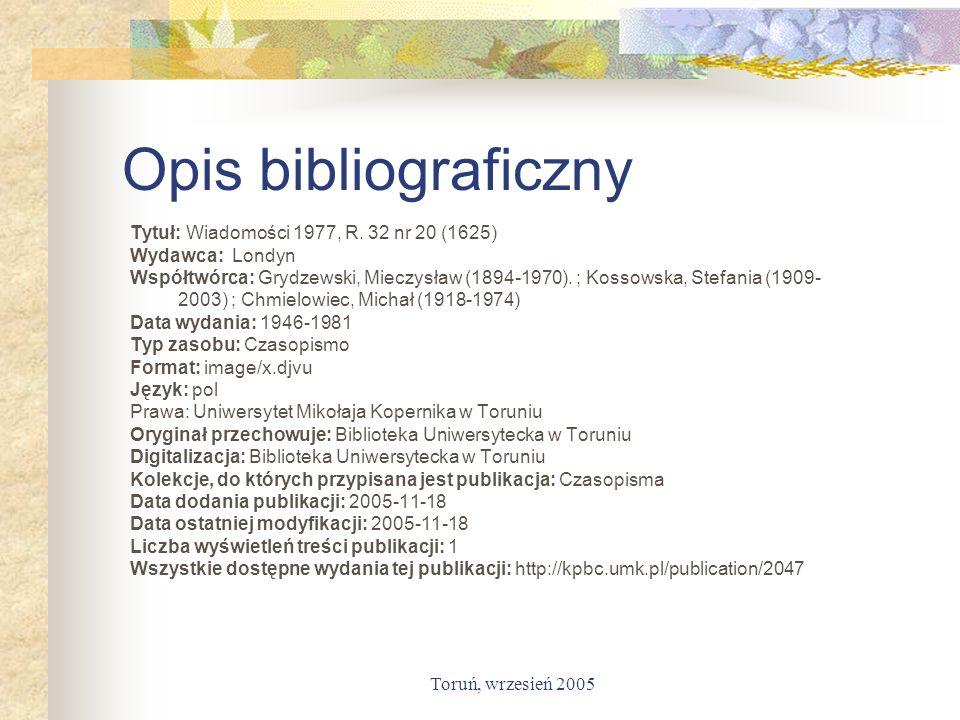 Toruń, wrzesień 2005 Opis bibliograficzny Tytuł: Wiadomości 1977, R. 32 nr 20 (1625) Wydawca: Londyn Współtwórca: Grydzewski, Mieczysław (1894-1970).