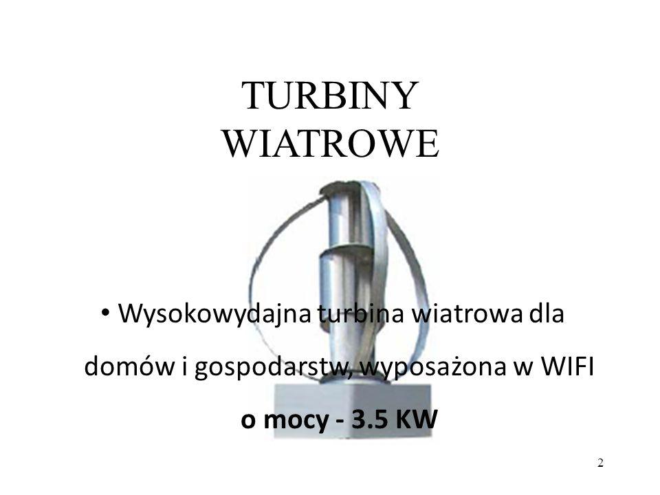 3 TURBINA WIATROWA O MOCY 3.5 KWh Zastosowanie Generator elektryczny do zasilenia: -1 domu lub farmy - Pomp hydraulicznych - Odbiornika Wimax (Wifi) - Hertzian relay