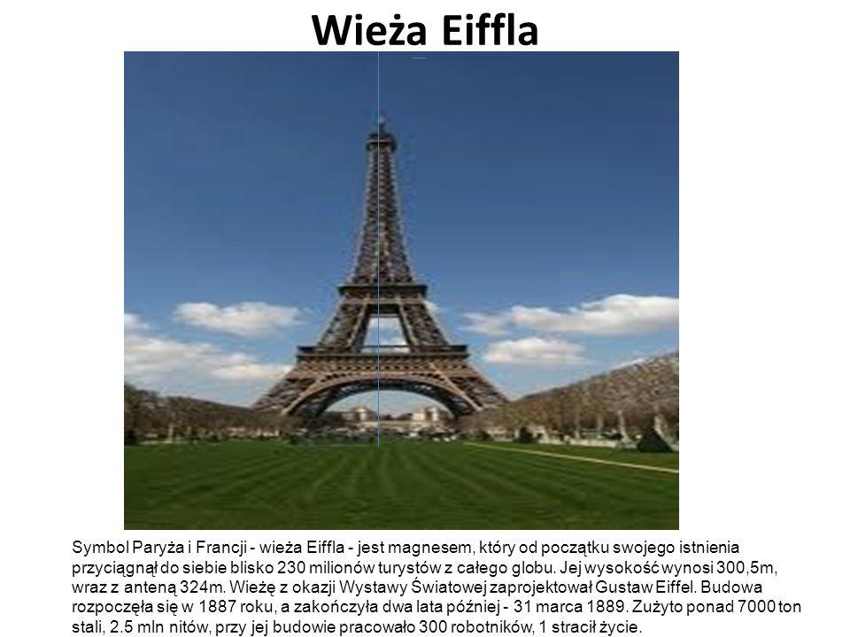 Wieża Eiffla Symbol Paryża i Francji - wieża Eiffla - jest magnesem, który od początku swojego istnienia przyciągnął do siebie blisko 230 milionów tur