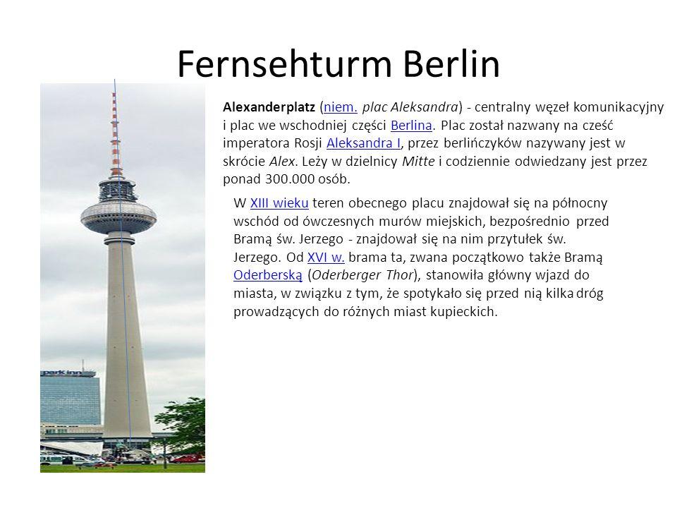 Fernsehturm Berlin Alexanderplatz (niem. plac Aleksandra) - centralny węzeł komunikacyjny i plac we wschodniej części Berlina. Plac został nazwany na