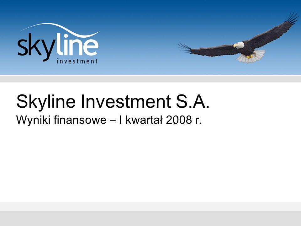 Skyline Investment S.A. Wyniki finansowe – I kwartał 2008 r.