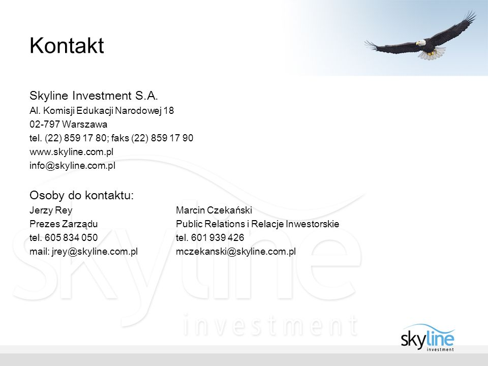 Kontakt Skyline Investment S.A.Al. Komisji Edukacji Narodowej 18 02-797 Warszawa tel.