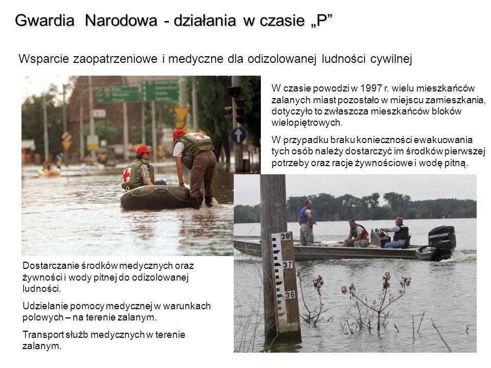 Gwardia Narodowa - działania w czasie P Wsparcie zaopatrzeniowe i medyczne dla odizolowanej ludności cywilnej W czasie powodzi w 1997 r. wielu mieszka