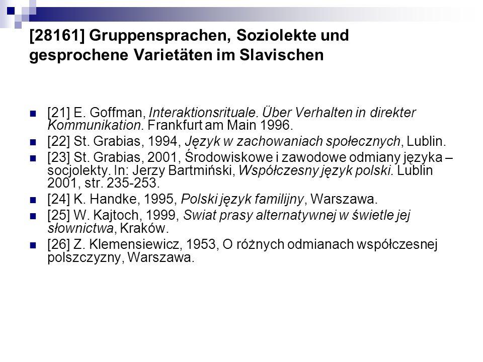 [28161] Gruppensprachen, Soziolekte und gesprochene Varietäten im Slavischen [21] E. Goffman, Interaktionsrituale. Über Verhalten in direkter Kommunik