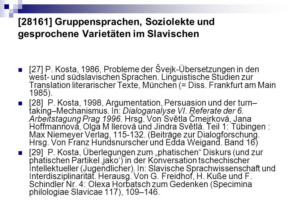 [28161] Gruppensprachen, Soziolekte und gesprochene Varietäten im Slavischen [27] P. Kosta, 1986, Probleme der Švejk-Übersetzungen in den west- und sü