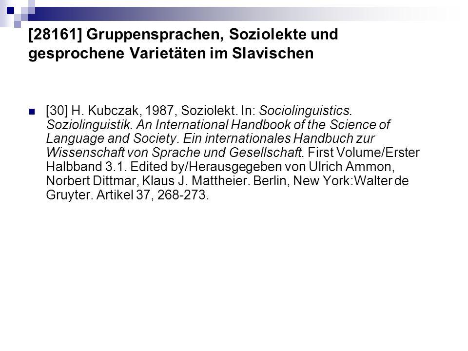 [28161] Gruppensprachen, Soziolekte und gesprochene Varietäten im Slavischen [30] H. Kubczak, 1987, Soziolekt. In: Sociolinguistics. Soziolinguistik.