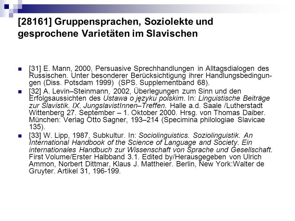 [28161] Gruppensprachen, Soziolekte und gesprochene Varietäten im Slavischen [31] E. Mann, 2000, Persuasive Sprechhandlungen in Alltagsdialogen des Ru
