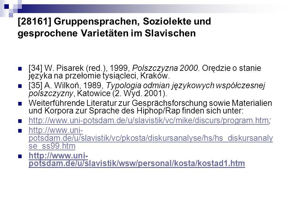 [28161] Gruppensprachen, Soziolekte und gesprochene Varietäten im Slavischen [34] W. Pisarek (red.), 1999, Polszczyzna 2000. Orędzie o stanie języka n