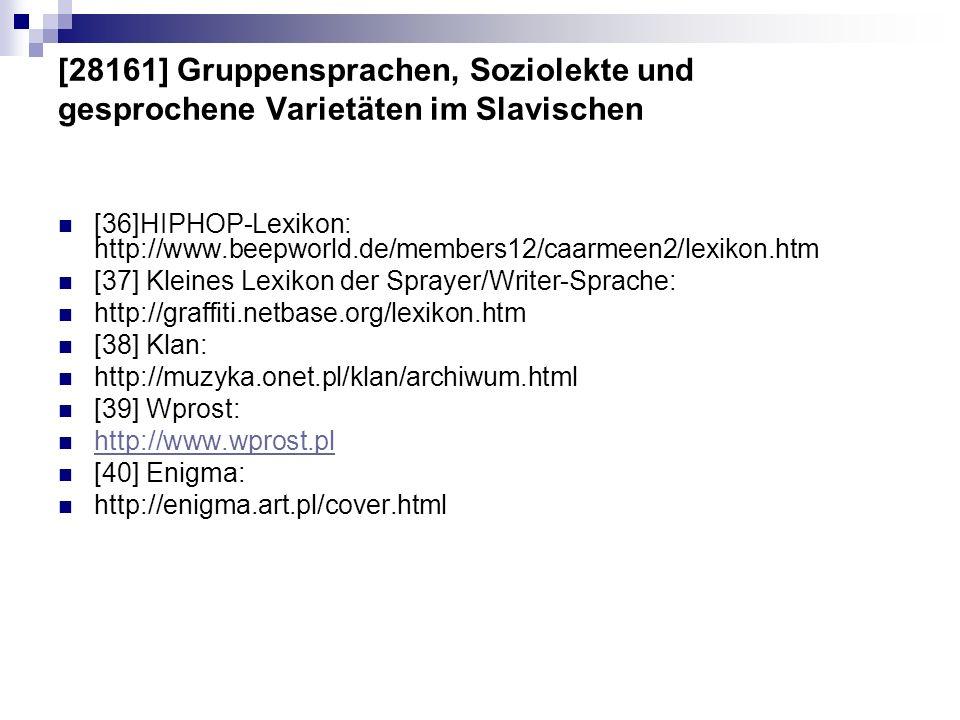 [28161] Gruppensprachen, Soziolekte und gesprochene Varietäten im Slavischen [36]HIPHOP-Lexikon: http://www.beepworld.de/members12/caarmeen2/lexikon.h