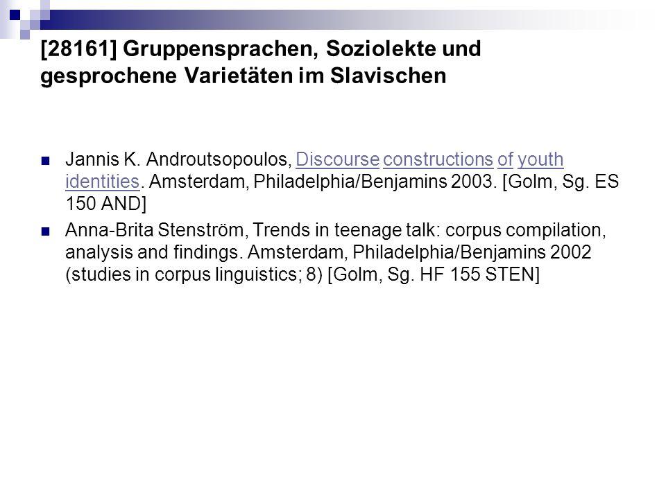 [28161] Gruppensprachen, Soziolekte und gesprochene Varietäten im Slavischen Jannis K. Androutsopoulos, Discourse constructions of youth identities. A