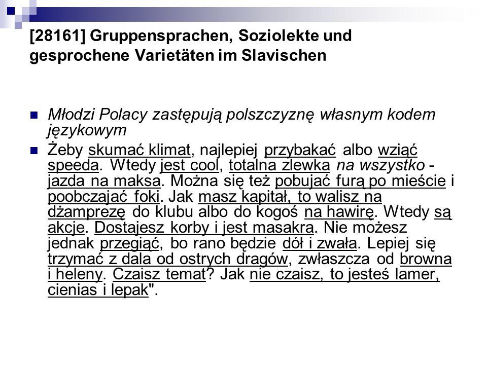 [28161] Gruppensprachen, Soziolekte und gesprochene Varietäten im Slavischen Młodzi Polacy zastępują polszczyznę własnym kodem językowym Żeby skumać k
