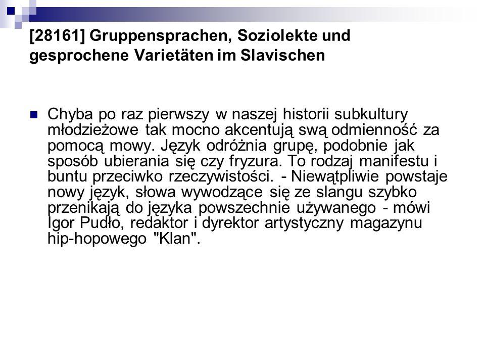 [28161] Gruppensprachen, Soziolekte und gesprochene Varietäten im Slavischen Chyba po raz pierwszy w naszej historii subkultury młodzieżowe tak mocno