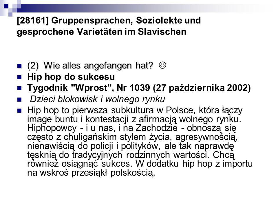 [28161] Gruppensprachen, Soziolekte und gesprochene Varietäten im Slavischen (2) Wie alles angefangen hat? (2) Wie alles angefangen hat? Hip hop do su