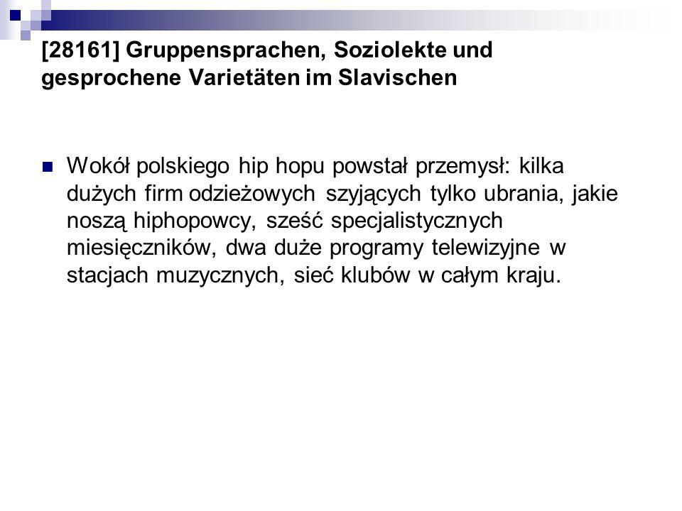 [28161] Gruppensprachen, Soziolekte und gesprochene Varietäten im Slavischen Wokół polskiego hip hopu powstał przemysł: kilka dużych firm odzieżowych