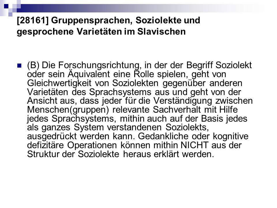 [28161] Gruppensprachen, Soziolekte und gesprochene Varietäten im Slavischen (B) Die Forschungsrichtung, in der der Begriff Soziolekt oder sein Äquiva