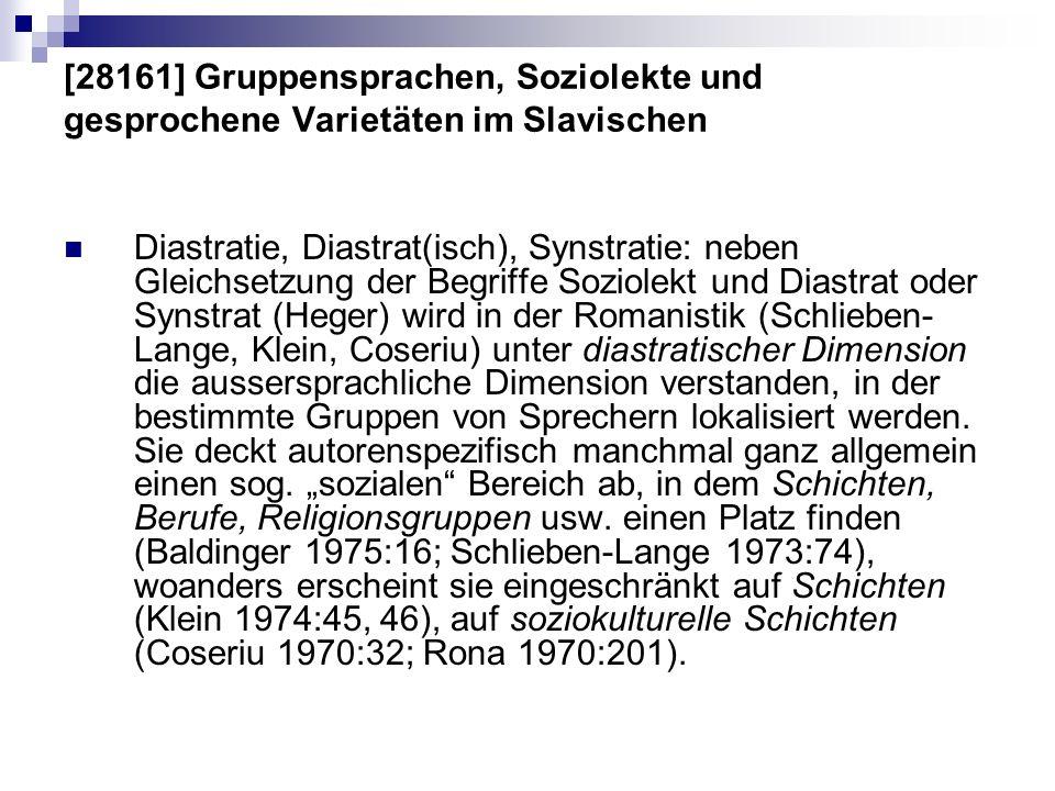 [28161] Gruppensprachen, Soziolekte und gesprochene Varietäten im Slavischen Diastratie, Diastrat(isch), Synstratie: neben Gleichsetzung der Begriffe