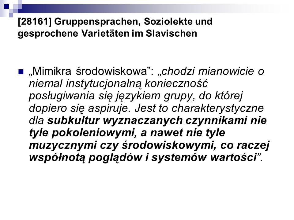 [28161] Gruppensprachen, Soziolekte und gesprochene Varietäten im Slavischen Mimikra środowiskowa: chodzi mianowicie o niemal instytucjonalną konieczn