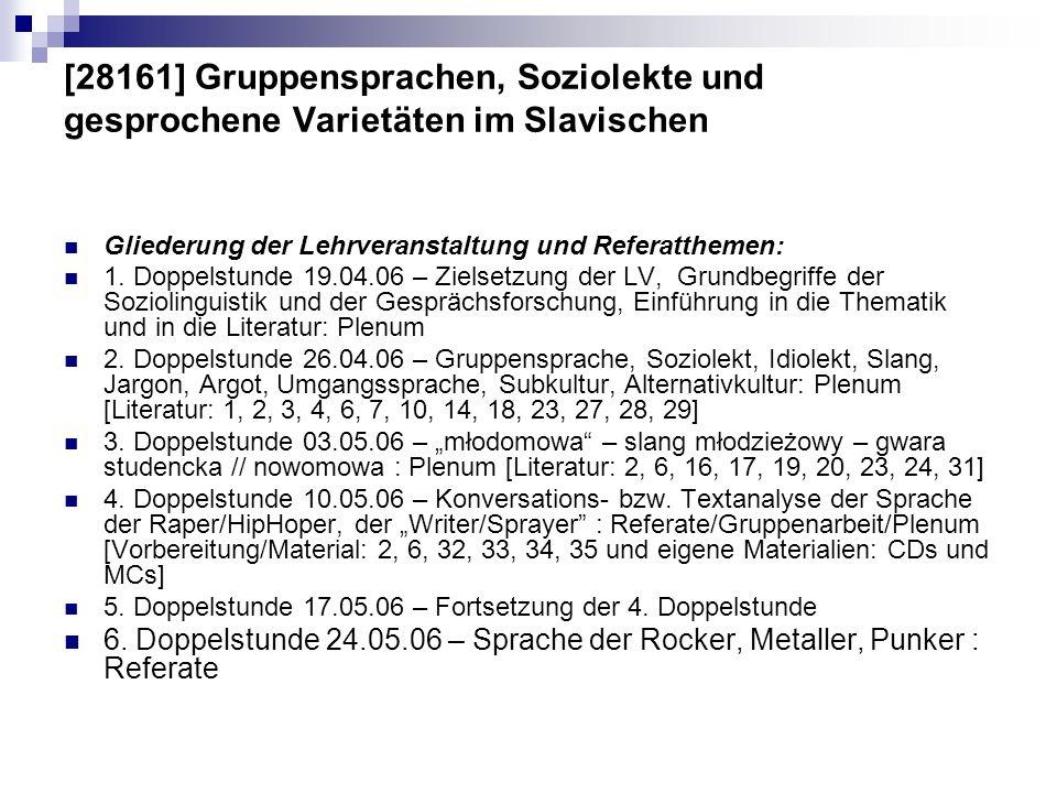 [28161] Gruppensprachen, Soziolekte und gesprochene Varietäten im Slavischen Gliederung der Lehrveranstaltung und Referatthemen: 1. Doppelstunde 19.04