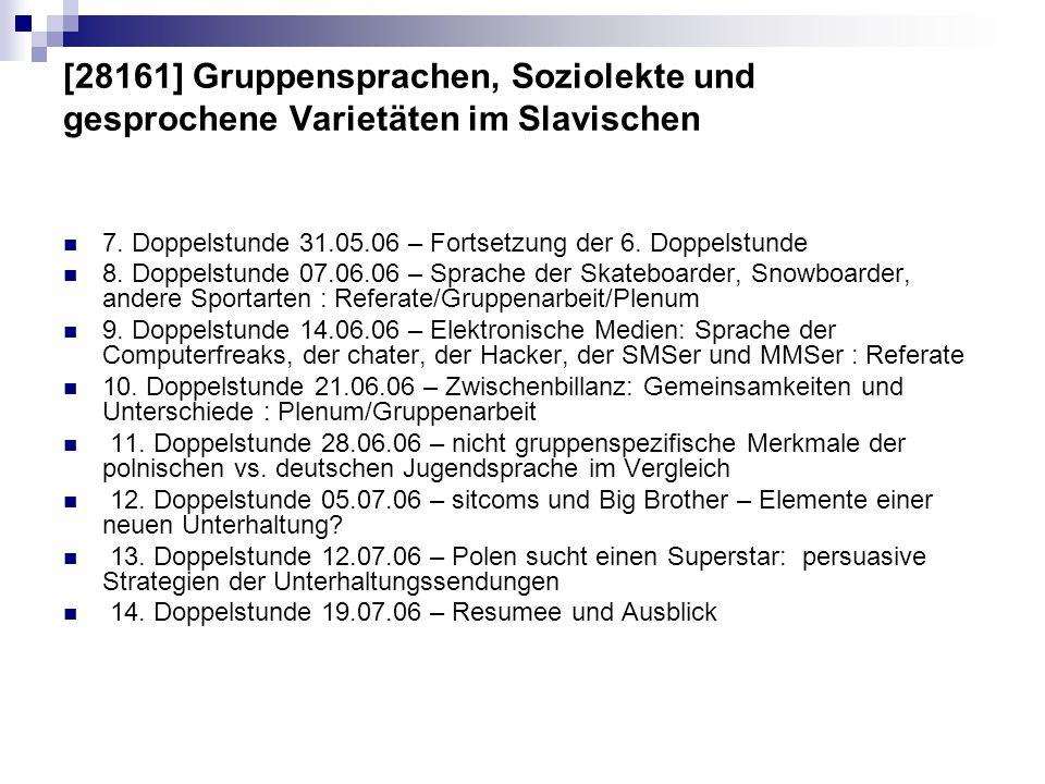 [28161] Gruppensprachen, Soziolekte und gesprochene Varietäten im Slavischen 7. Doppelstunde 31.05.06 – Fortsetzung der 6. Doppelstunde 8. Doppelstund