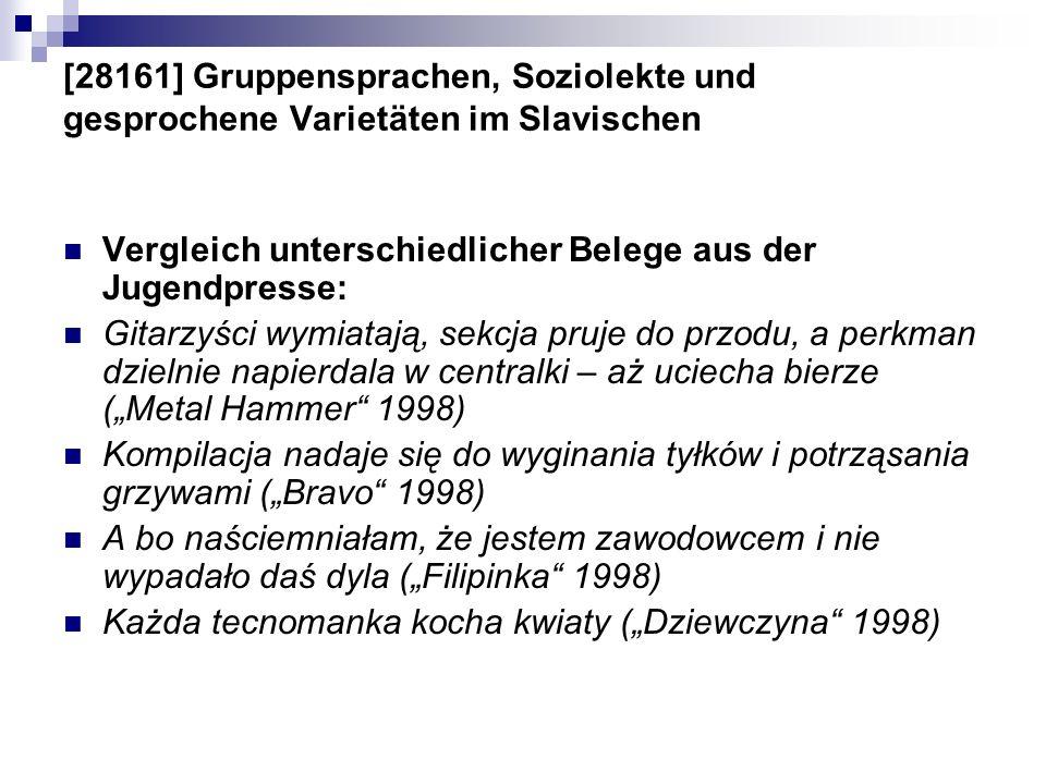 [28161] Gruppensprachen, Soziolekte und gesprochene Varietäten im Slavischen Vergleich unterschiedlicher Belege aus der Jugendpresse: Gitarzyści wymia