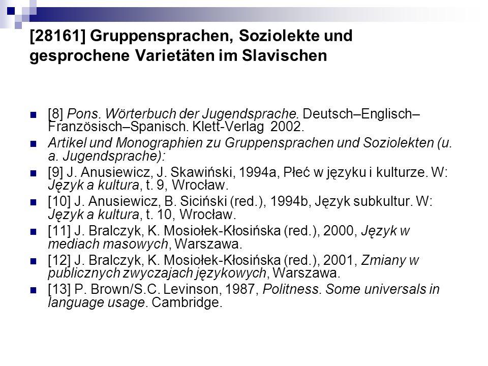 [28161] Gruppensprachen, Soziolekte und gesprochene Varietäten im Slavischen [8] Pons. Wörterbuch der Jugendsprache. Deutsch–Englisch– Französisch–Spa