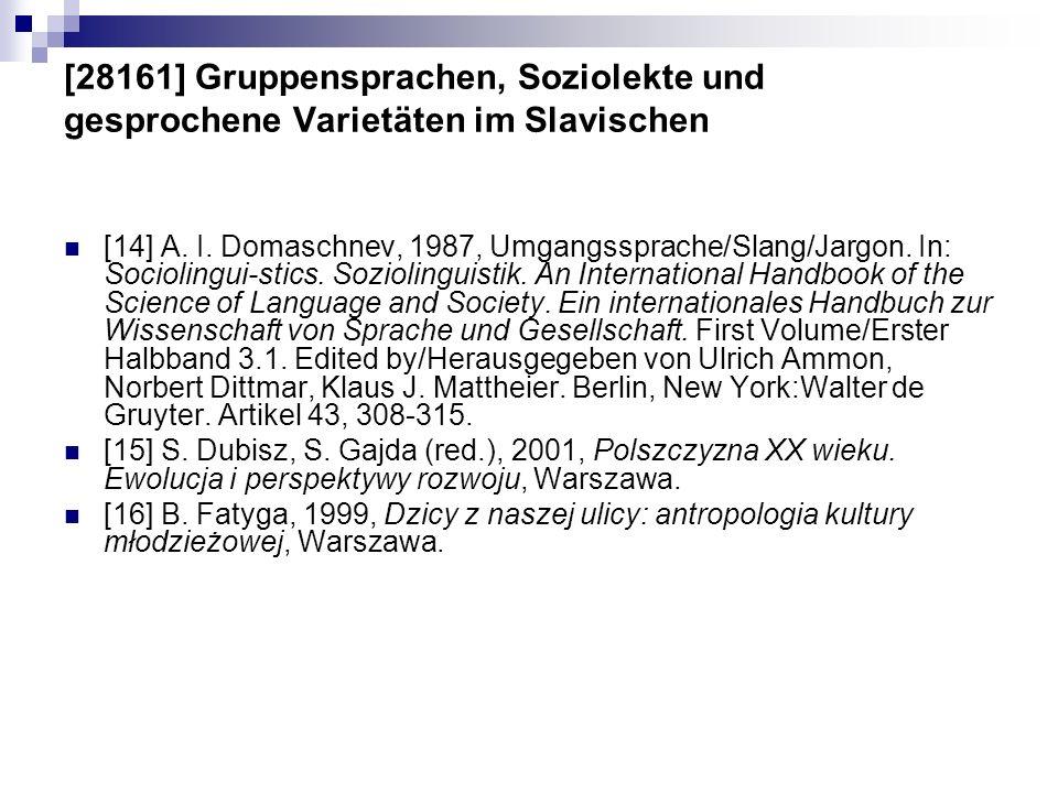 [28161] Gruppensprachen, Soziolekte und gesprochene Varietäten im Slavischen [14] A. I. Domaschnev, 1987, Umgangssprache/Slang/Jargon. In: Sociolingui