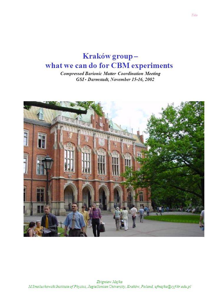 Zbigniew Majka M.Smoluchowski Institute of Physics, Jagiellonian University, Kraków, Poland, ufmajka@cyf-kr.edu.pl Title Kraków group – what we can do