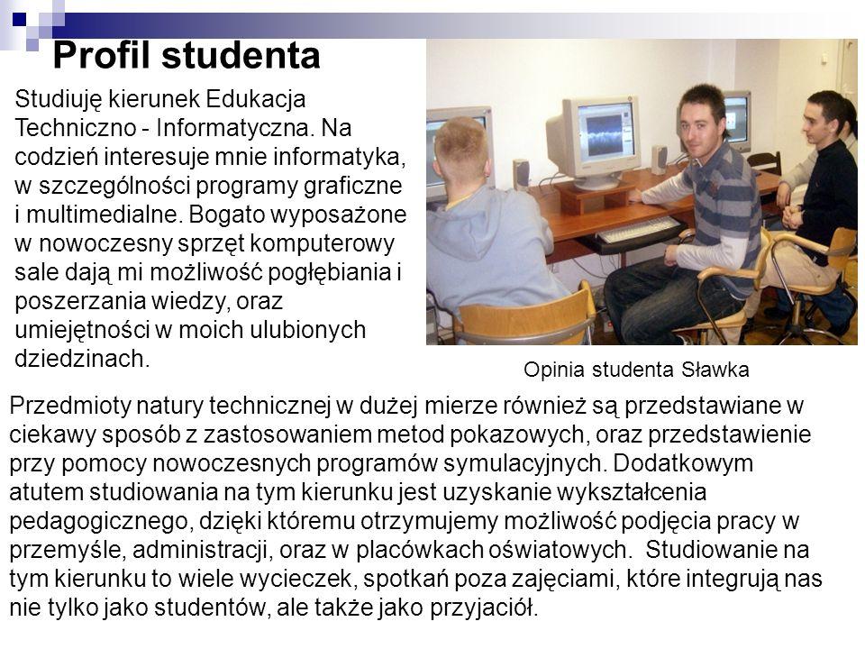 Studiuję kierunek Edukacja Techniczno - Informatyczna. Na codzień interesuje mnie informatyka, w szczególności programy graficzne i multimedialne. Bog