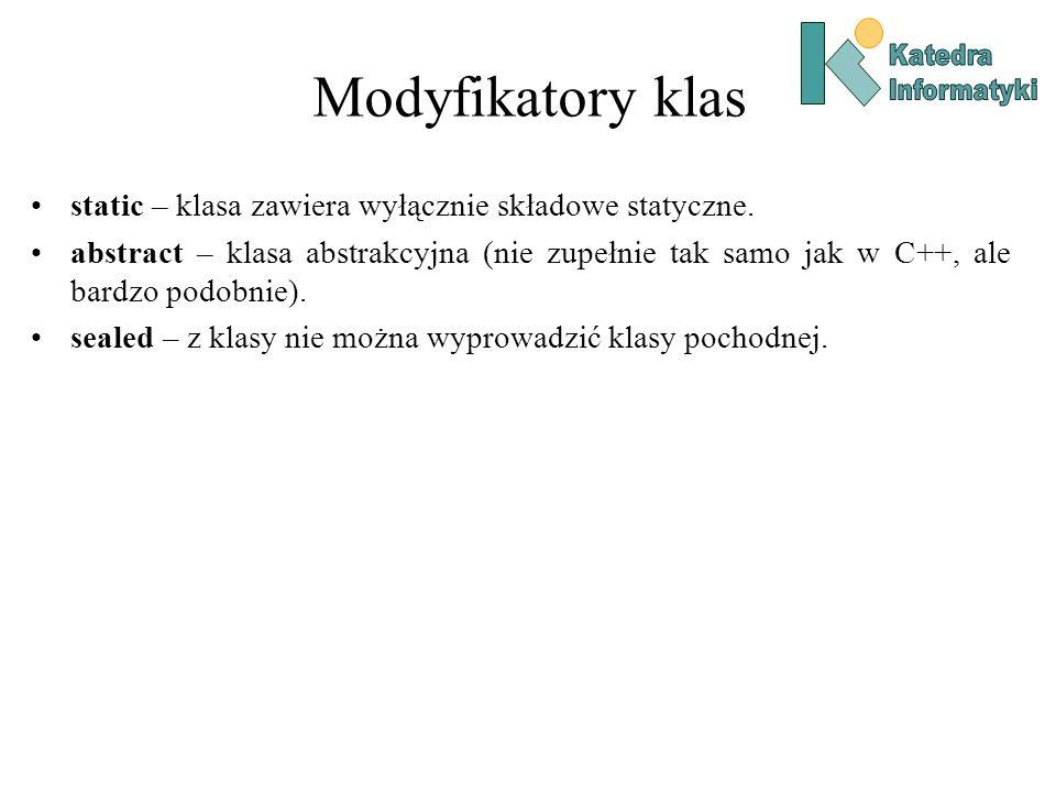 Modyfikatory pól static –składowa statyczna.readonly – składowa ustalona.