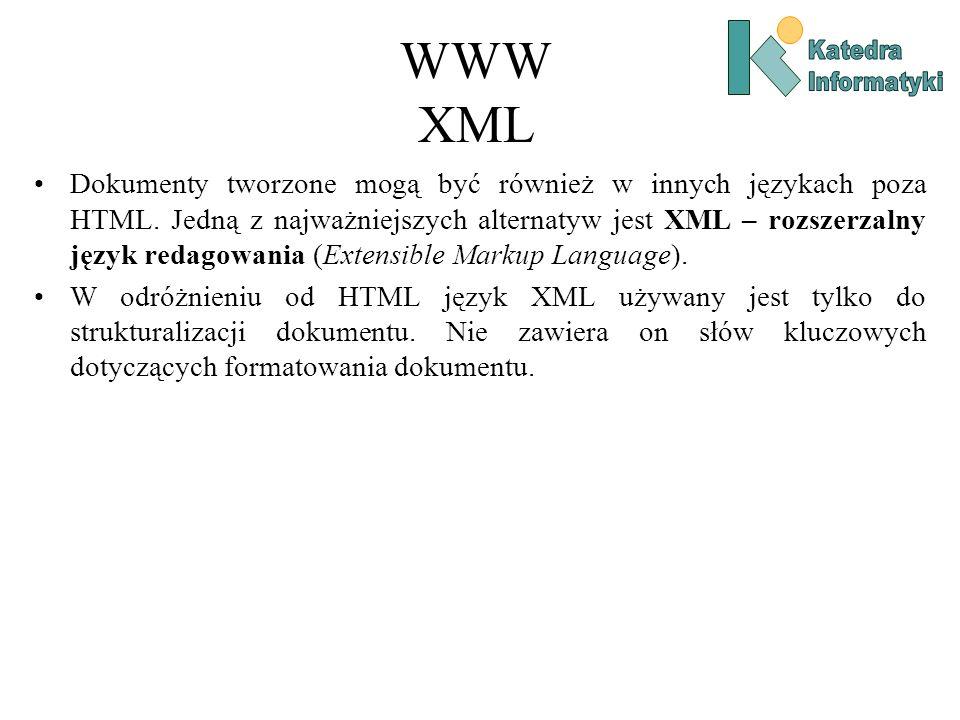 WWW XML Dokumenty tworzone mogą być również w innych językach poza HTML.