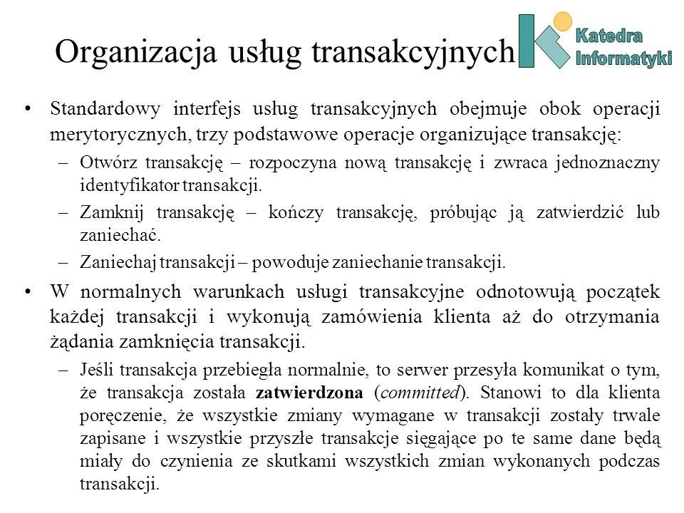 Organizacja usług transakcyjnych Standardowy interfejs usług transakcyjnych obejmuje obok operacji merytorycznych, trzy podstawowe operacje organizują