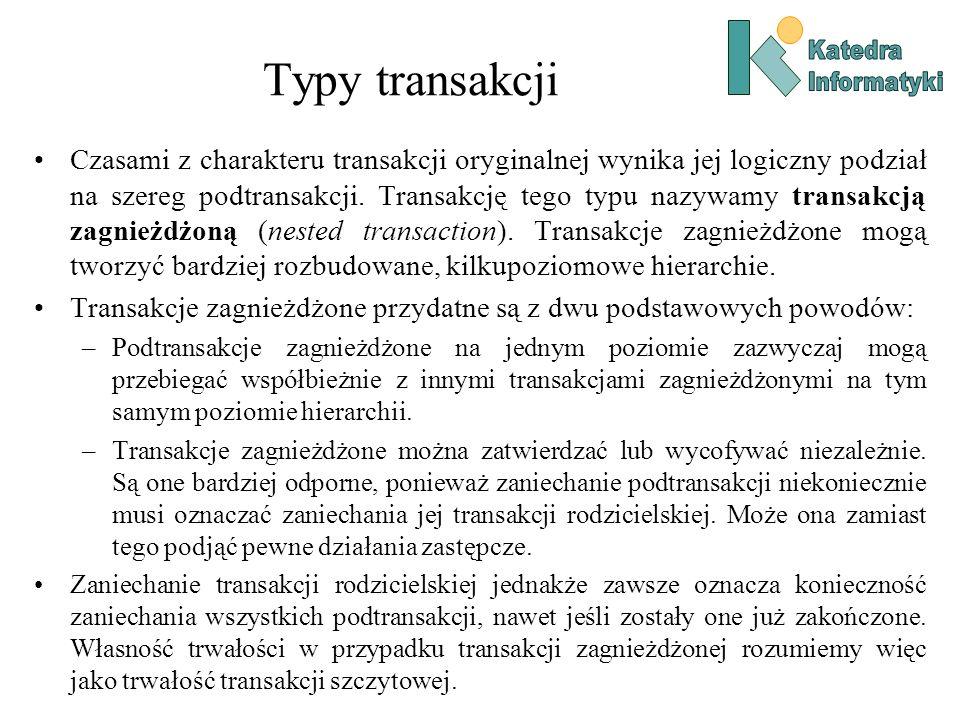 Typy transakcji W przypadku gdy transakcja działa na danych rozproszonych na różnych maszynach, mówimy o transakcji rozproszonej (distributed transaction).