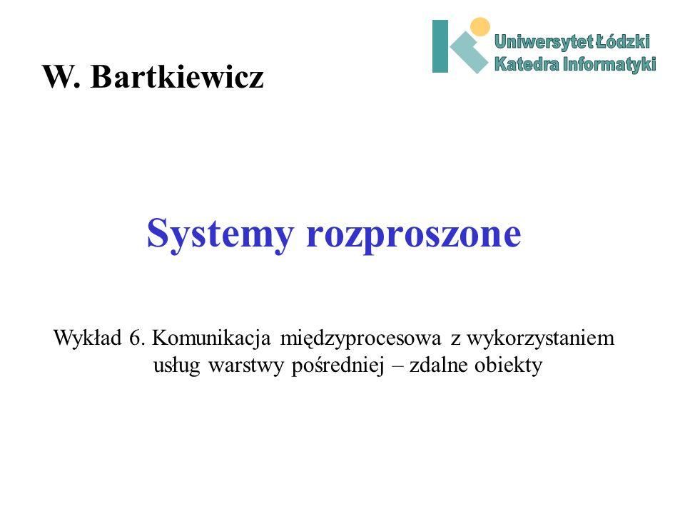Systemy rozproszone W. Bartkiewicz Wykład 6.