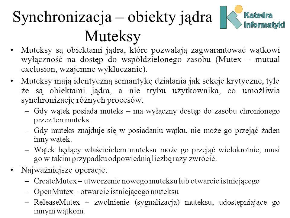 Synchronizacja – obiekty jądra Muteksy Muteksy są obiektami jądra, które pozwalają zagwarantować wątkowi wyłączność na dostęp do współdzielonego zasobu (Mutex – mutual exclusion, wzajemne wykluczanie).