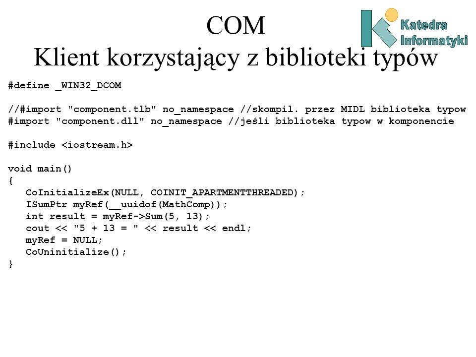 COM Klient korzystający z biblioteki typów #define _WIN32_DCOM //#import