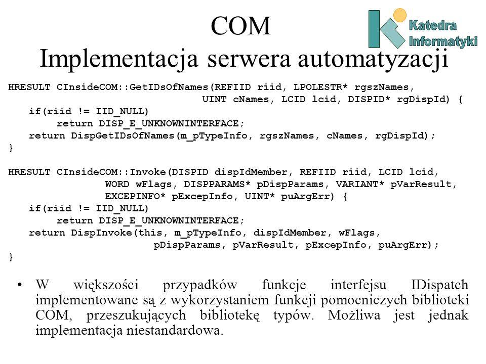 COM Implementacja serwera automatyzacji HRESULT CInsideCOM::GetIDsOfNames(REFIID riid, LPOLESTR* rgszNames, UINT cNames, LCID lcid, DISPID* rgDispId)