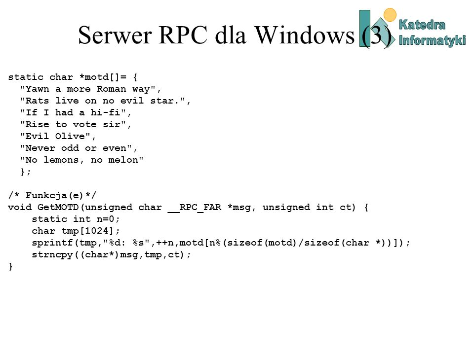 Serwer RPC dla Windows (3) static char *motd[]= {
