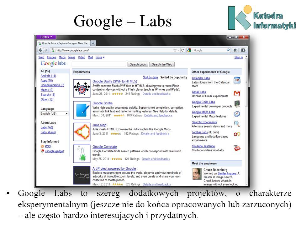 Google – Labs Google Labs to szereg dodatkowych projektów, o charakterze eksperymentalnym (jeszcze nie do końca opracowanych lub zarzuconych) – ale cz