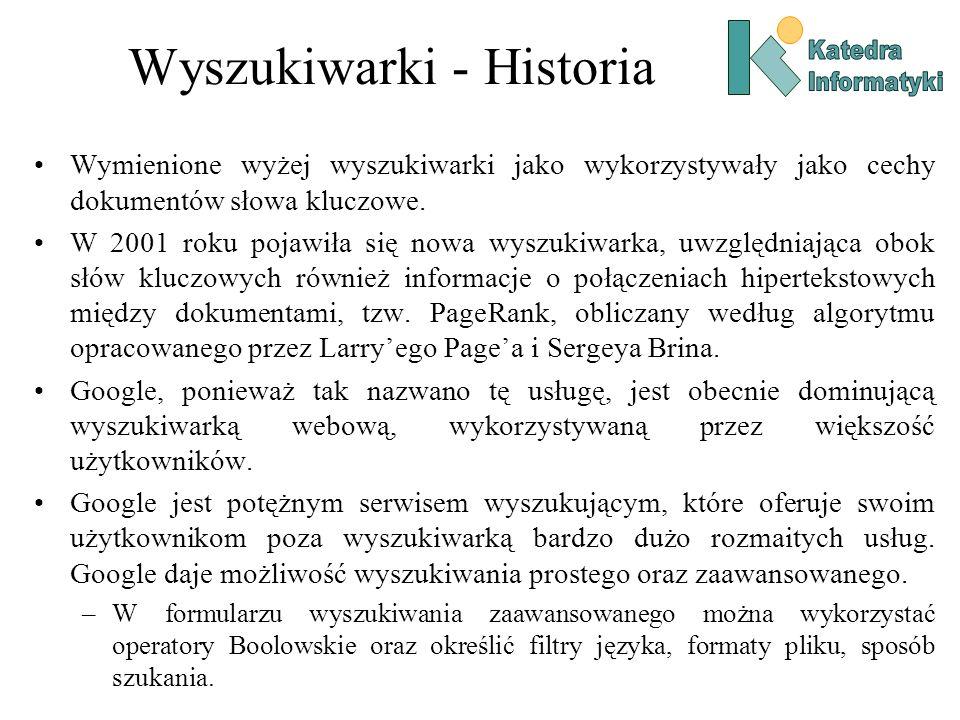 Wyszukiwarki - Historia Wymienione wyżej wyszukiwarki jako wykorzystywały jako cechy dokumentów słowa kluczowe. W 2001 roku pojawiła się nowa wyszukiw