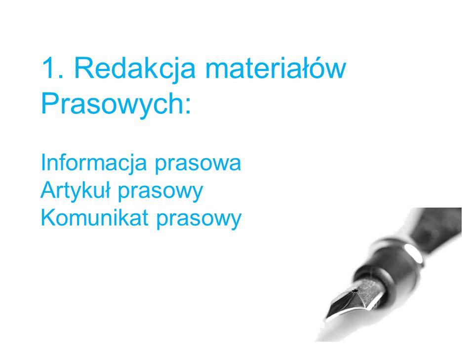 1. Redakcja materiałów Prasowych: Informacja prasowa Artykuł prasowy Komunikat prasowy