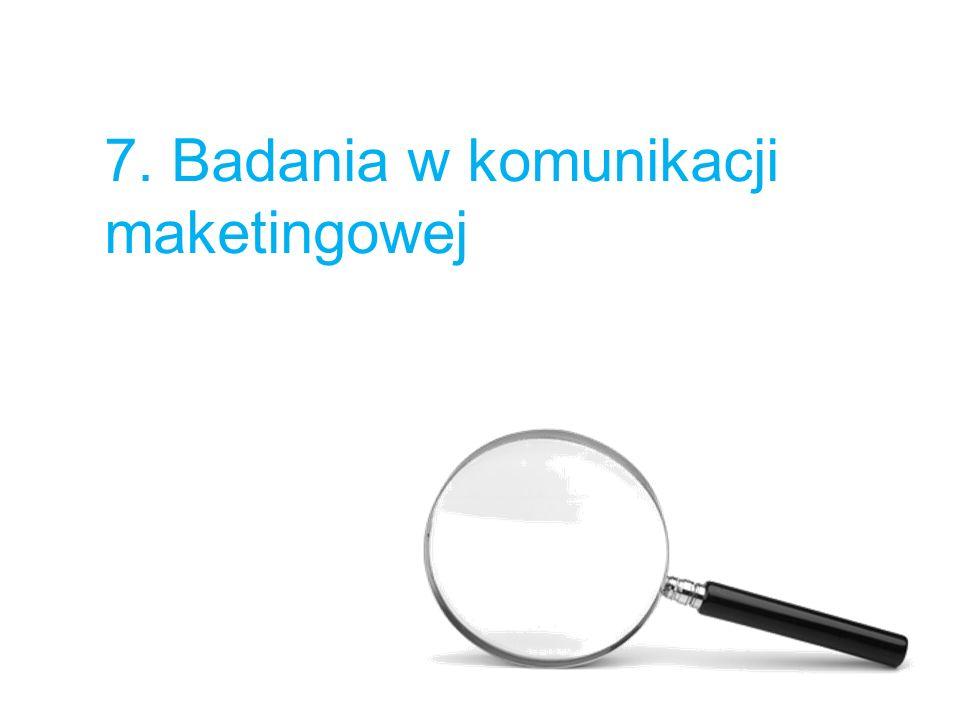 7. Badania w komunikacji maketingowej