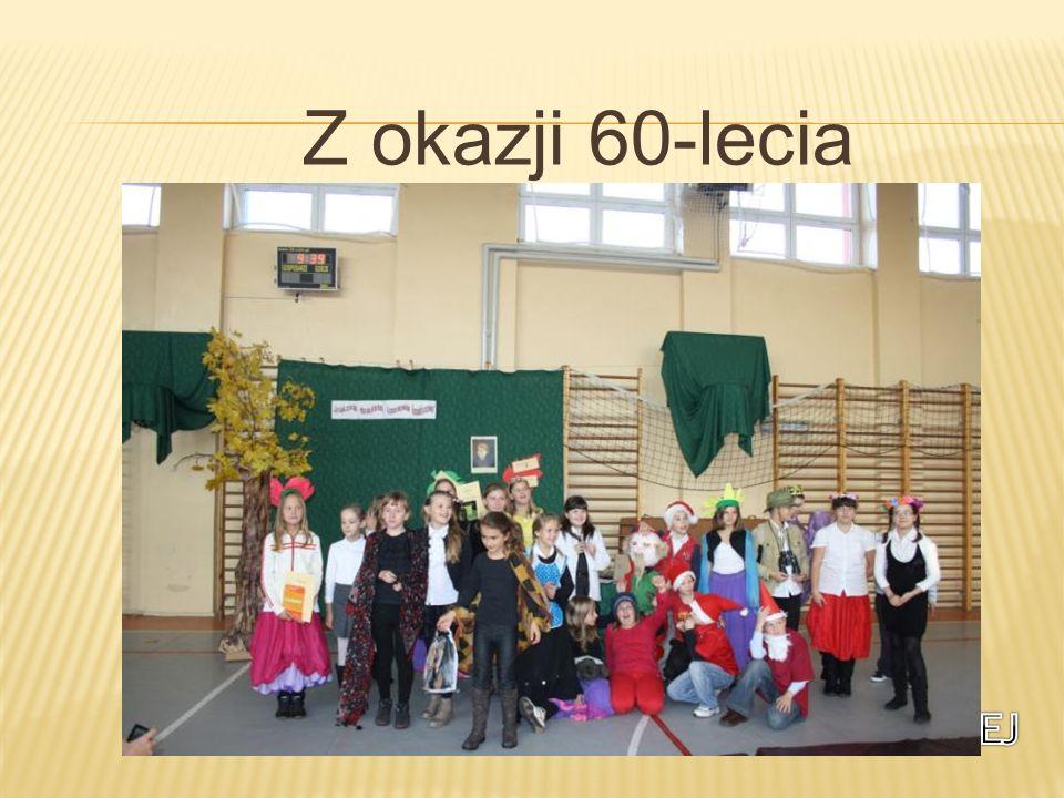 Z okazji 60-lecia nasza szkoła przygotowała przedstawienie, w którym uczniowie byli postaciami z baśni Marii Konopnickiej.