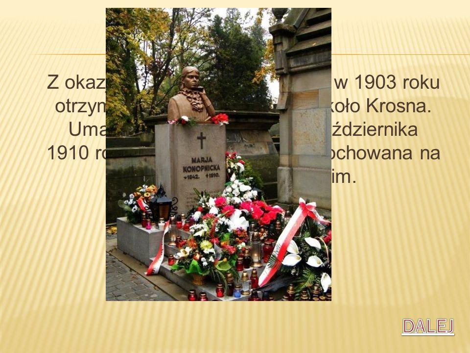 Z okazji 25-lecia pracy pisarskiej w 1903 roku otrzymała dworek w Żarnowcu koło Krosna. Umarła na zapalenie płuc 8 października 1910 roku we Lwowie. Z