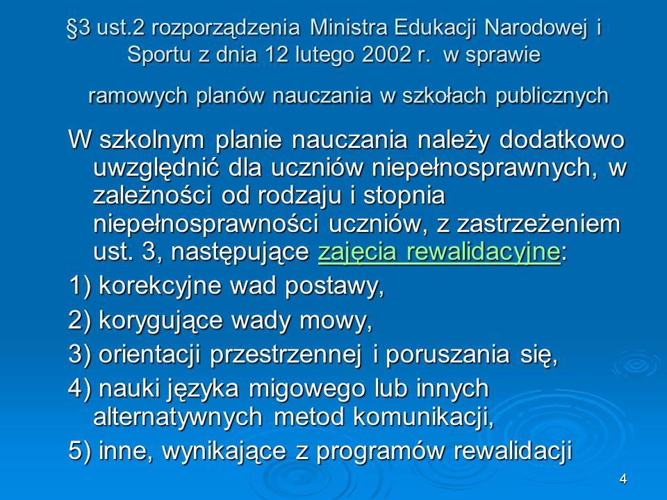 4 §3 ust.2 rozporządzenia Ministra Edukacji Narodowej i Sportu z dnia 12 lutego 2002 r. w sprawie ramowych planów nauczania w szkołach publicznych W s