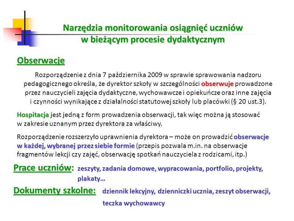 Narzędzia monitorowania osiągnięć uczniów w bieżącym procesie dydaktycznym Obserwacje obserwuje Rozporządzenie z dnia 7 października 2009 w sprawie sp