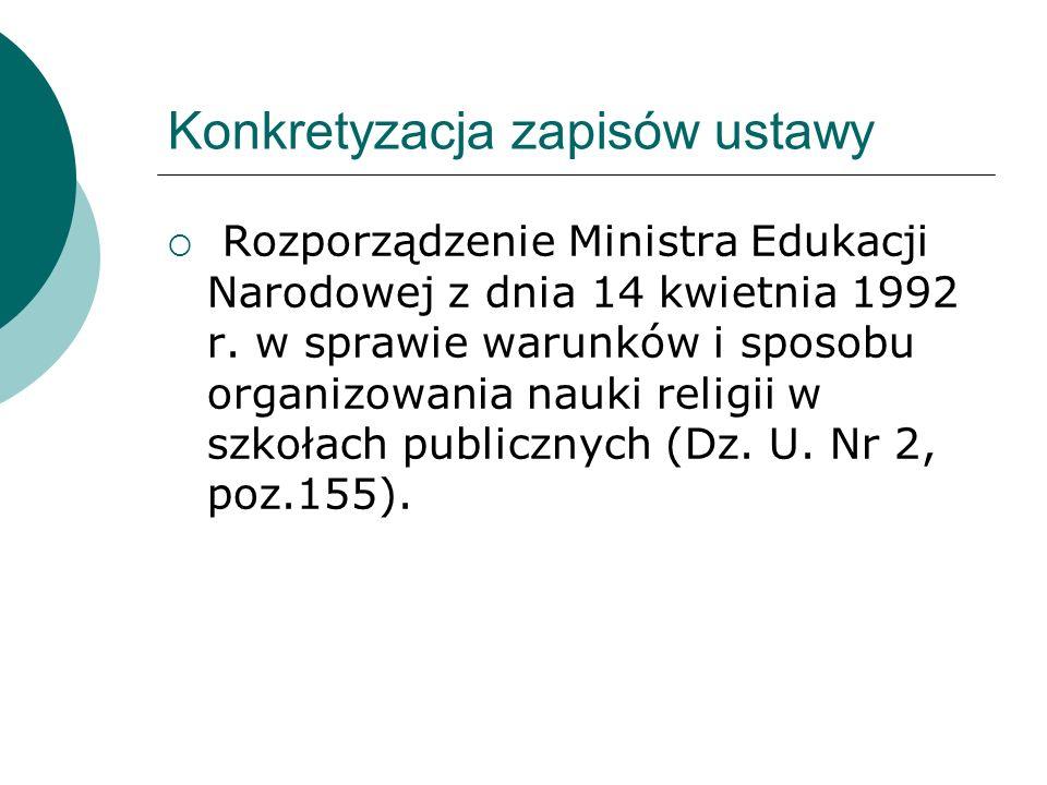 Konkretyzacja zapisów ustawy Rozporządzenie Ministra Edukacji Narodowej z dnia 14 kwietnia 1992 r. w sprawie warunków i sposobu organizowania nauki re