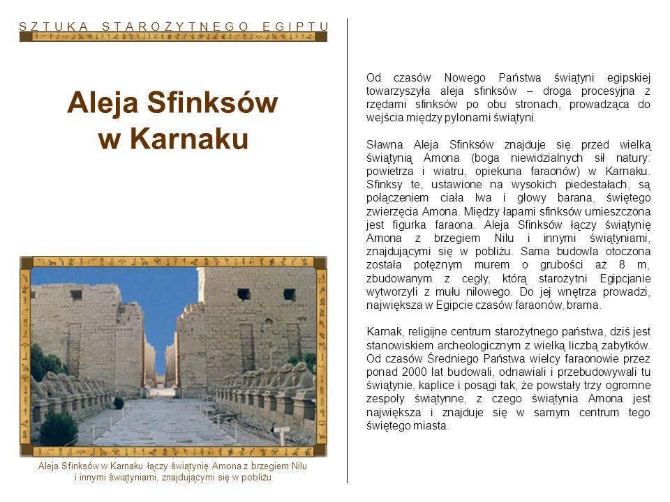 Aleja Sfinksów w Karnaku Od czasów Nowego Państwa świątyni egipskiej towarzyszyła aleja sfinksów – droga procesyjna z rzędami sfinksów po obu stronach