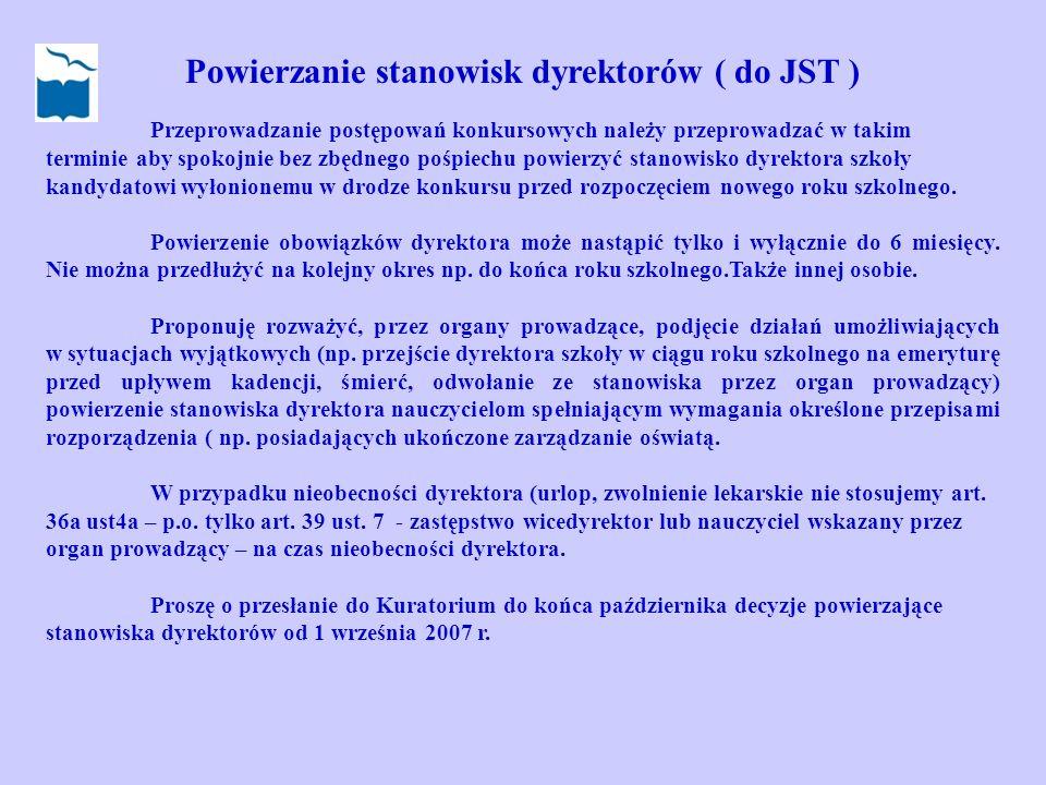 Powierzanie stanowisk dyrektorów ( do JST ) Przeprowadzanie postępowań konkursowych należy przeprowadzać w takim terminie aby spokojnie bez zbędnego p